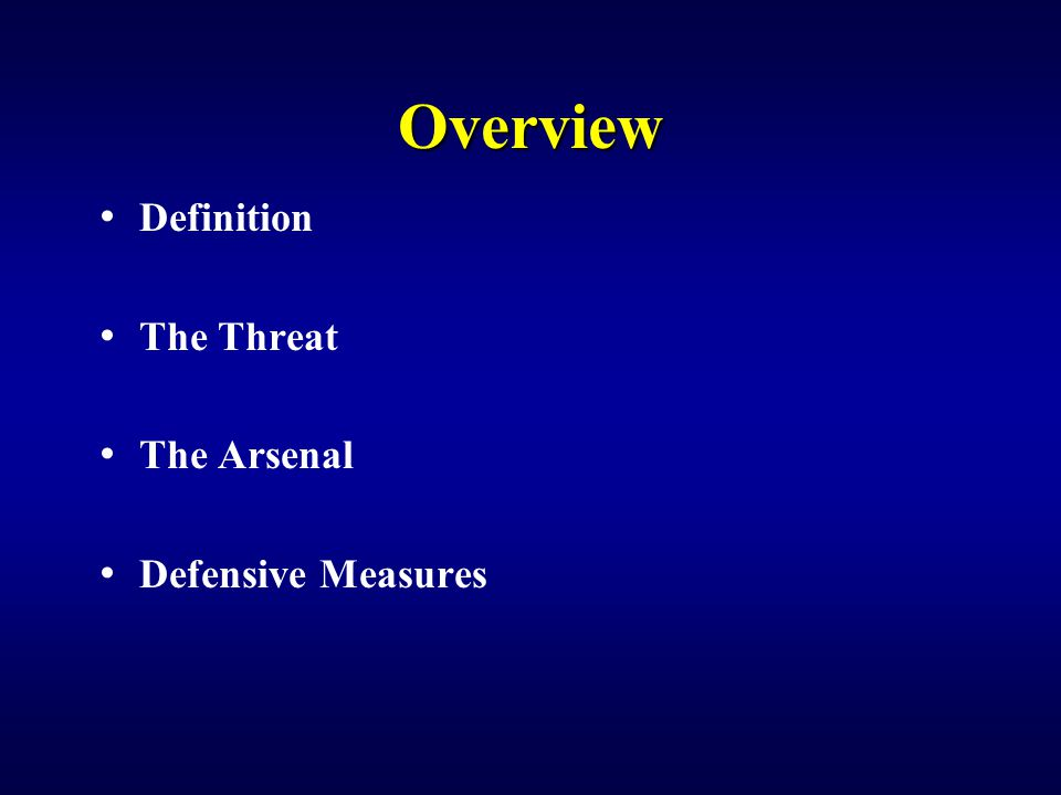 Overview Definition The Threat The Arsenal Defensive Measures