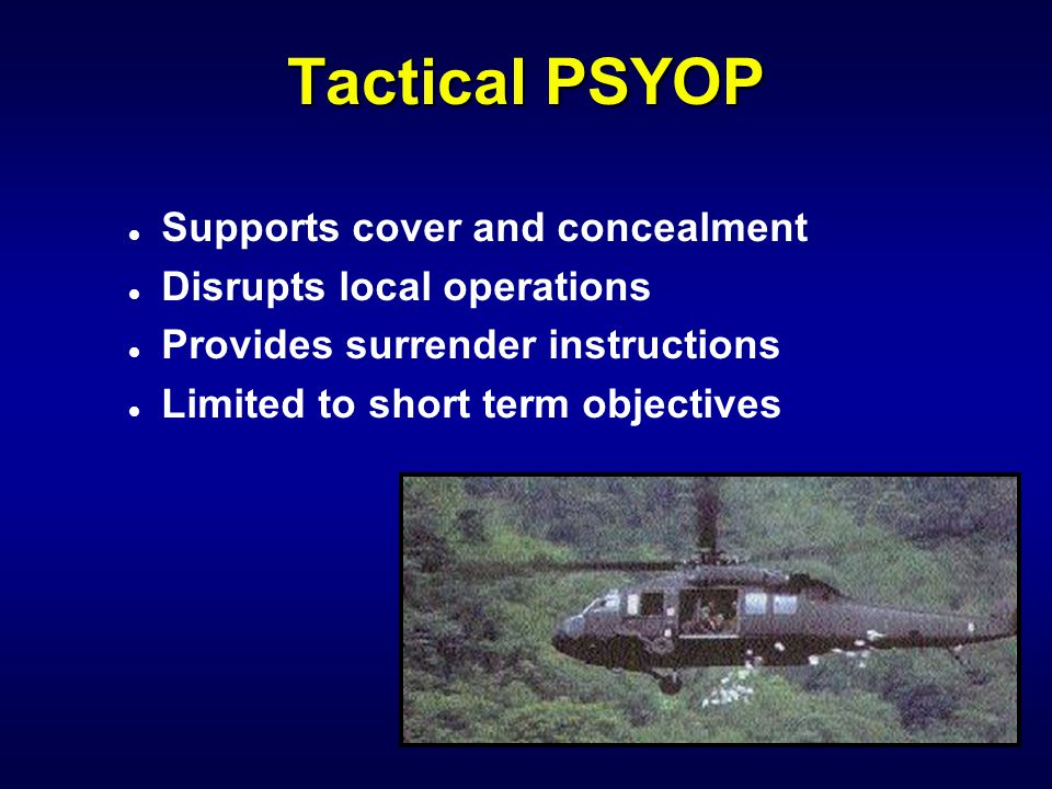Consolidation PSYOP l Supports force protection in potentially hostile environments l Supports U.S.