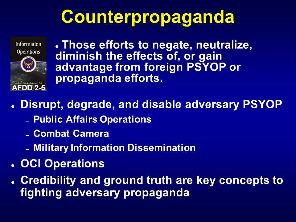 PSYOP Tools l Leaflets l Loudspeakers l Radio/TV Broadcasts l Newspapers/Magazines l Face to face l Internet