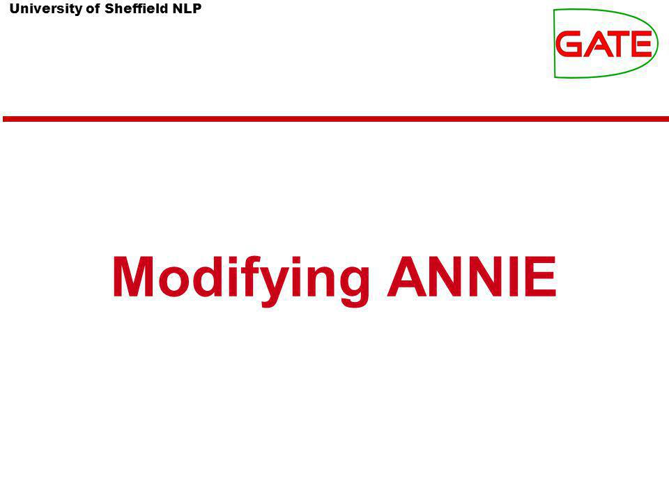University of Sheffield NLP Modifying ANNIE