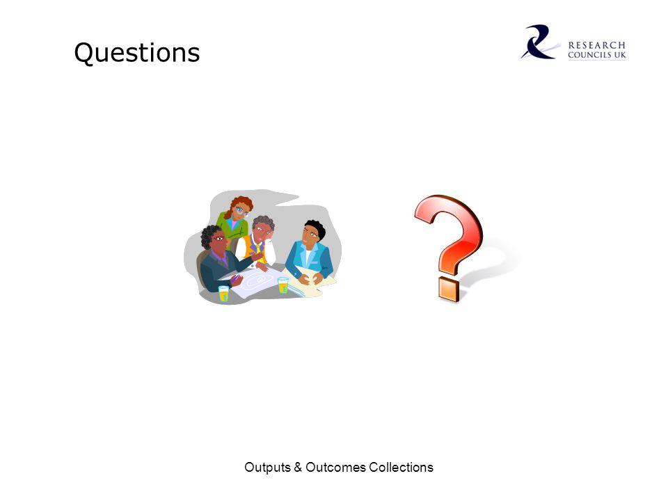Outputs & Outcomes Collections Questions