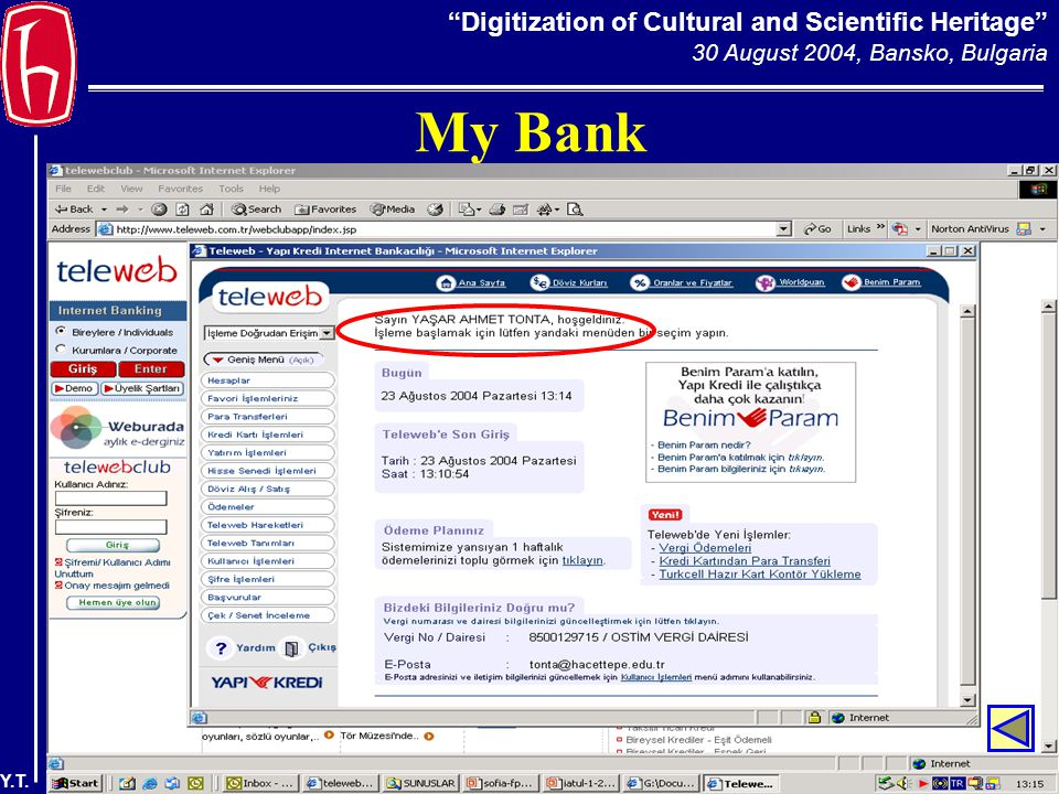 Digitization of Cultural and Scientific Heritage 30 August 2004, Bansko, Bulgaria Y.T. My Bank