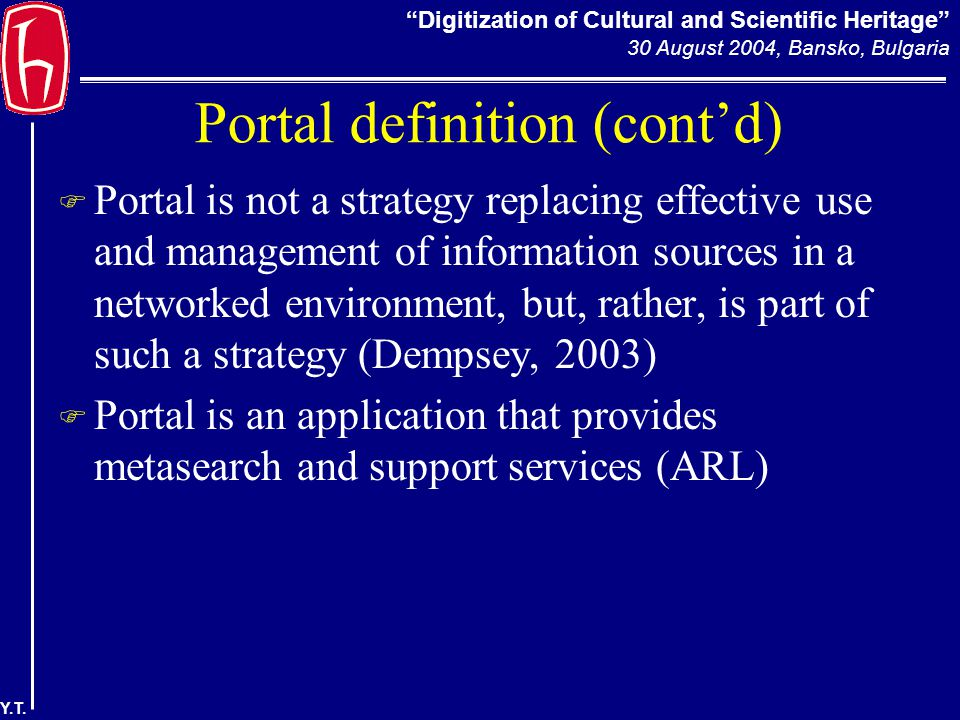 Digitization of Cultural and Scientific Heritage 30 August 2004, Bansko, Bulgaria Y.T.