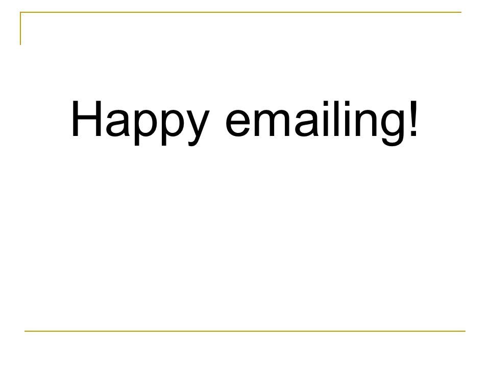 Happy emailing!