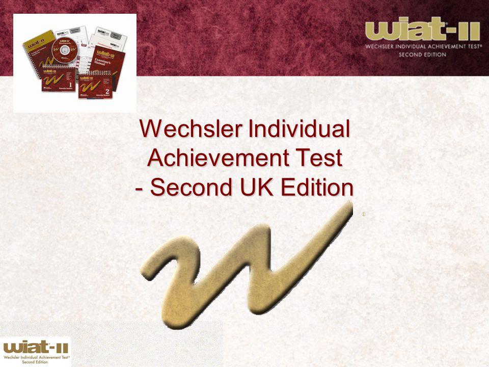 Wechsler Individual Achievement Test - Second UK Edition ®