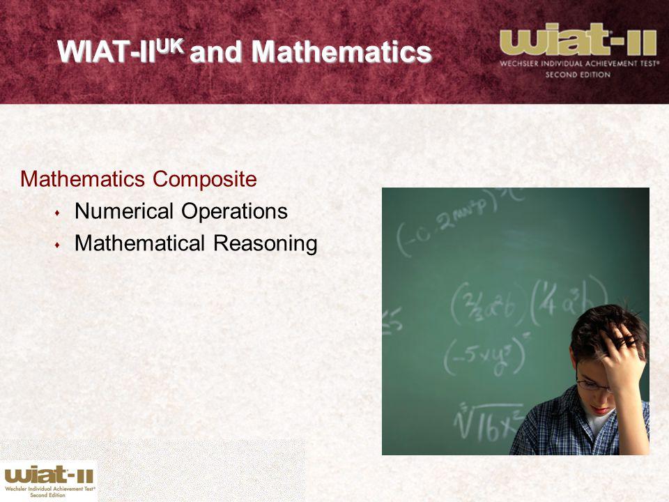 Mathematics Composite s Numerical Operations s Mathematical Reasoning WIAT-II UK and Mathematics