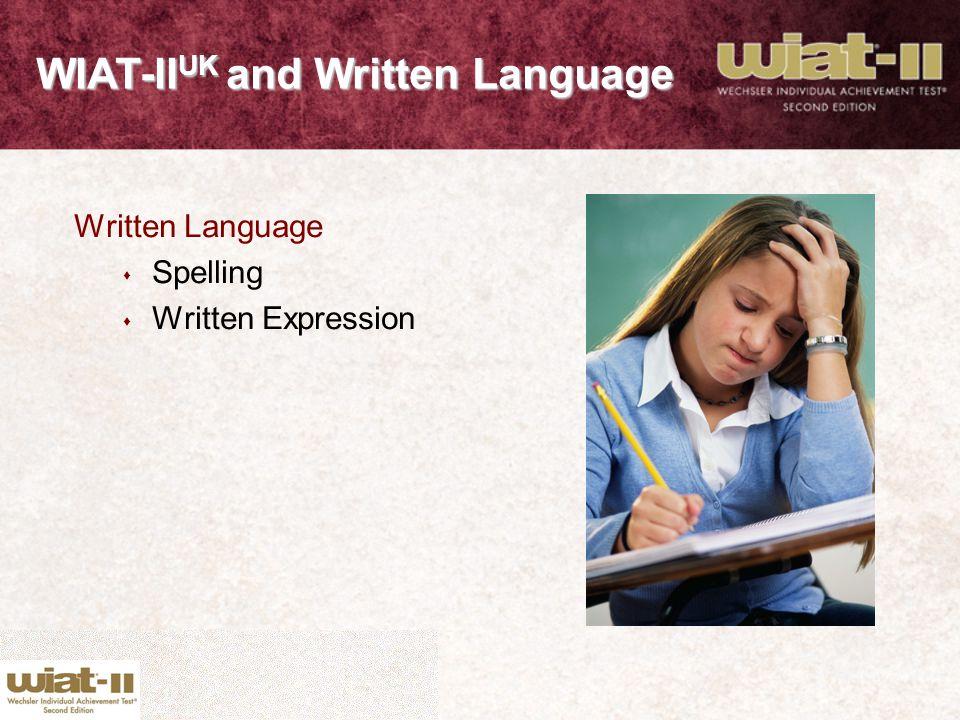 Written Language s Spelling s Written Expression WIAT-II UK and Written Language