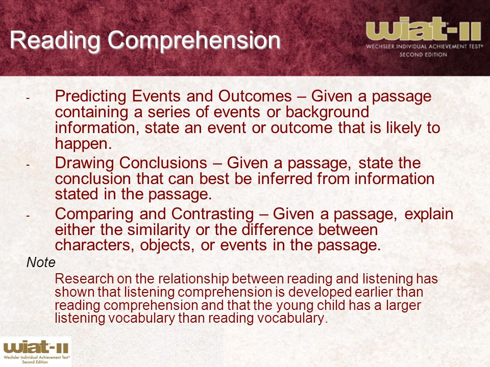 Reading Comprehension - Predicting Events and Outcomes – Given a passage containing a series of events or background information, state an event or ou