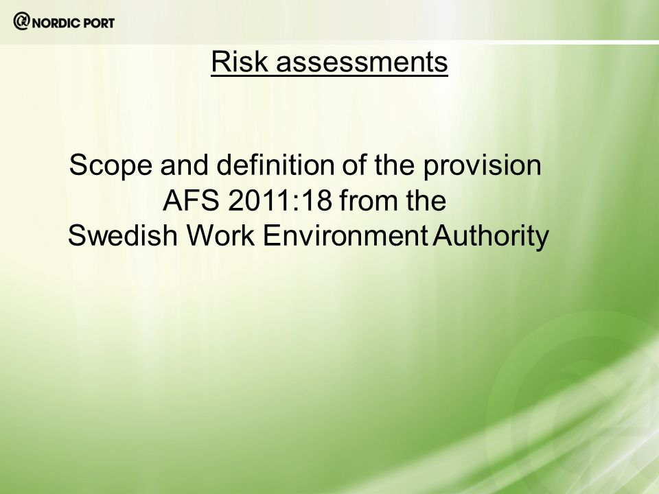 Risk assessments Scope and definition of the provision AFS 2011:18 from the Swedish Work Environment Authority