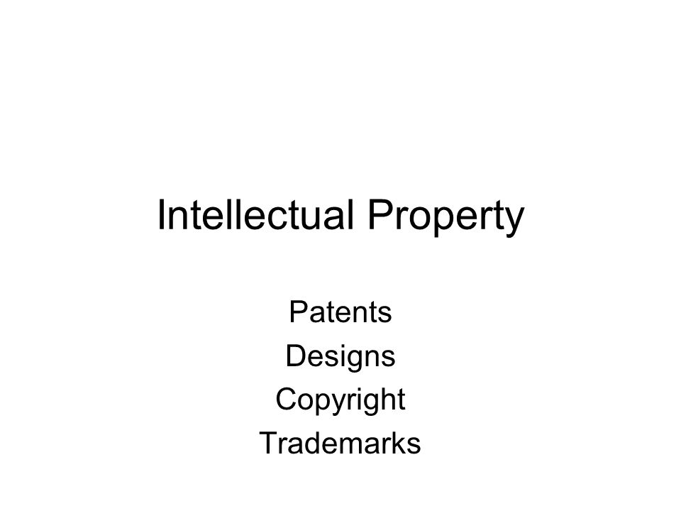 Intellectual Property Patents Designs Copyright Trademarks