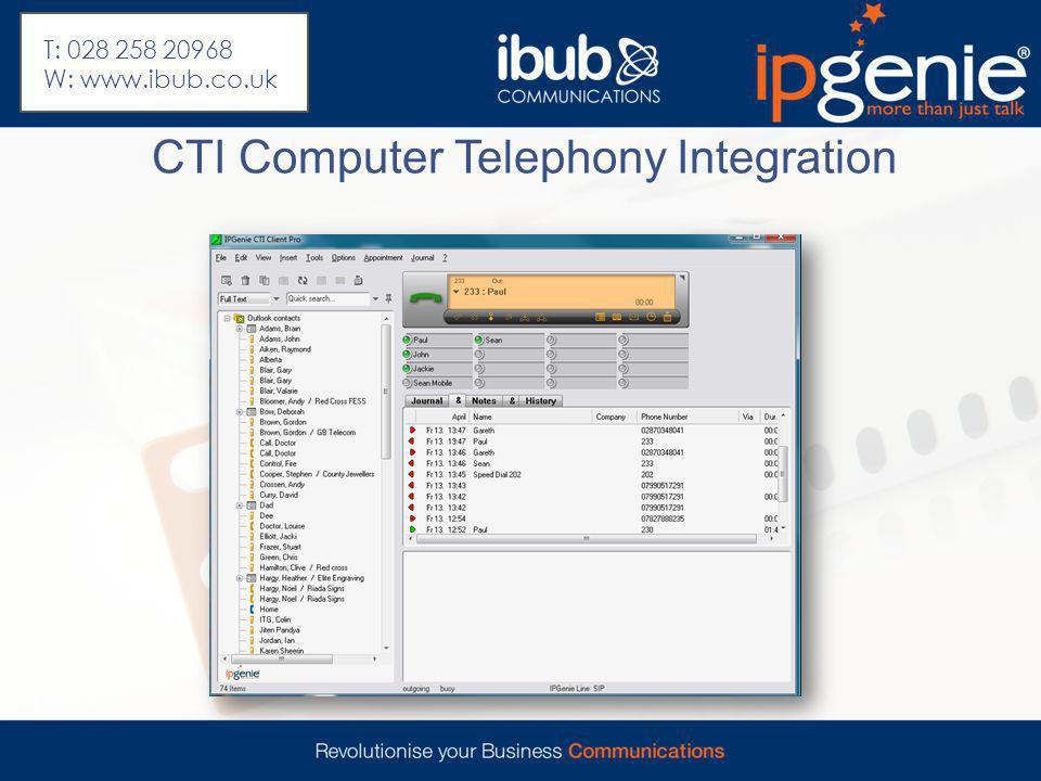 CTI Computer Telephony Integration T: 028 258 20968 W: www.ibub.co.uk