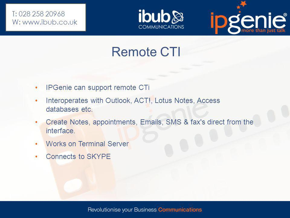 Remote CTI IPGenie can support remote CTi Interoperates with Outlook, ACT!, Lotus Notes, Access databases etc. Create Notes, appointments, Emails, SMS