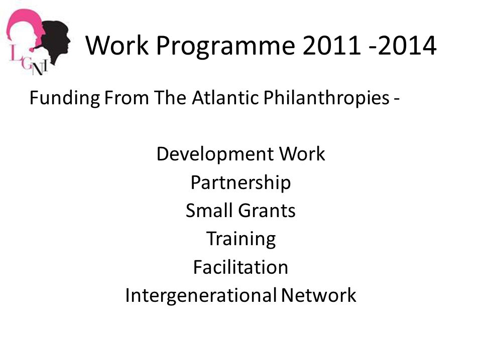 Work Programme Funding From The Atlantic Philanthropies - Development Work Partnership Small Grants Training Facilitation Intergenerational Network