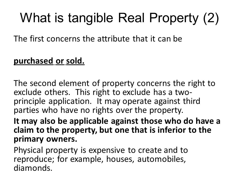 What is tangible Real Property (2) The first concerns the attribute that it can be purchased or sold.