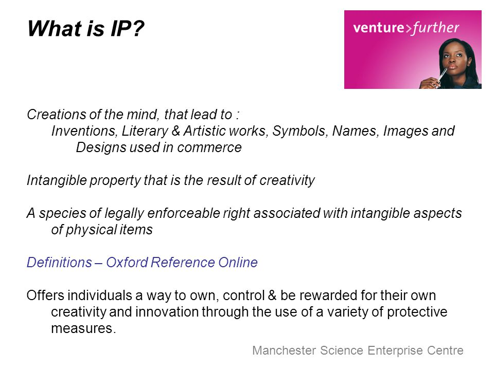 Manchester Science Enterprise Centre What is IP.