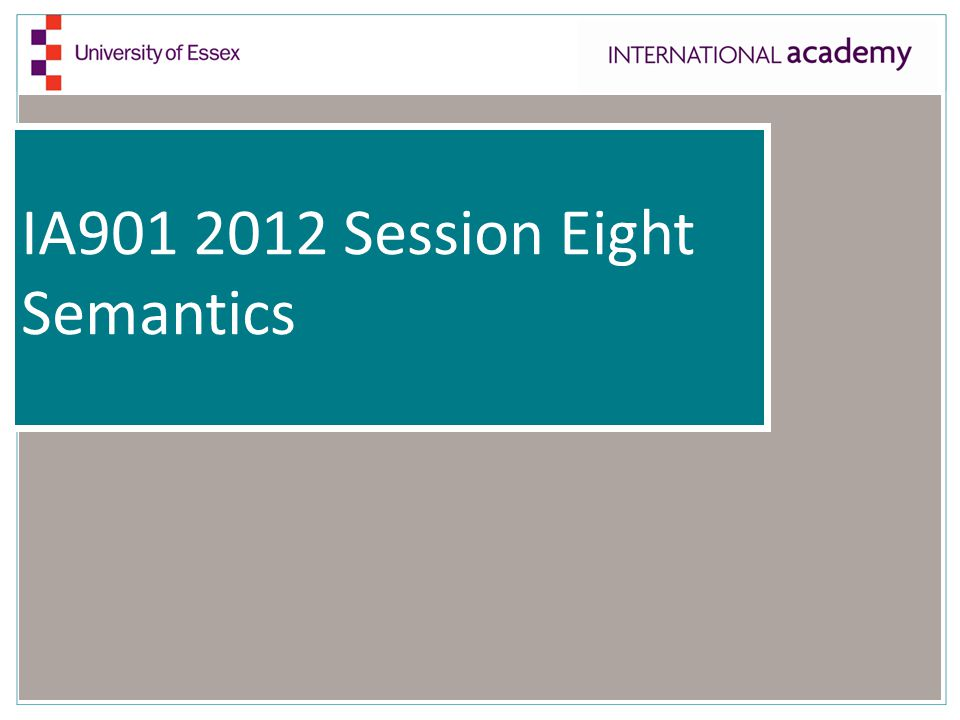 IA Session Eight Semantics