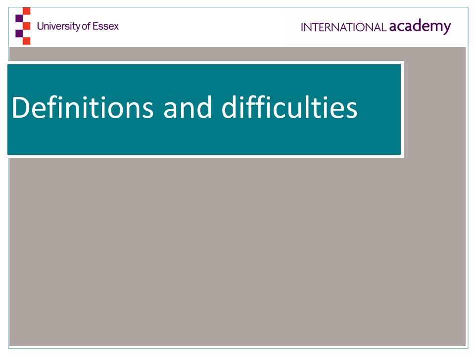 Definitions and difficulties