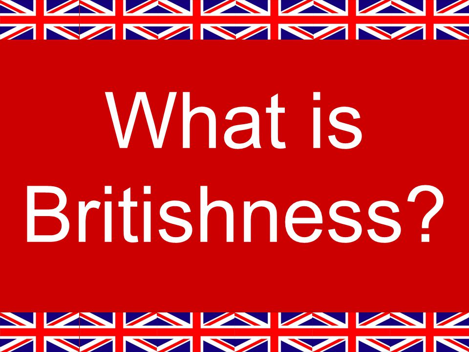 What is Britishness