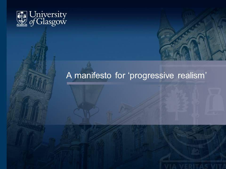 A manifesto for 'progressive realism'
