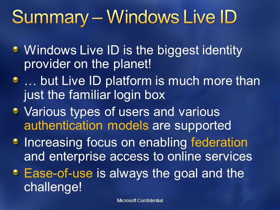 Windows Live ID is the biggest identity provider on the planet.