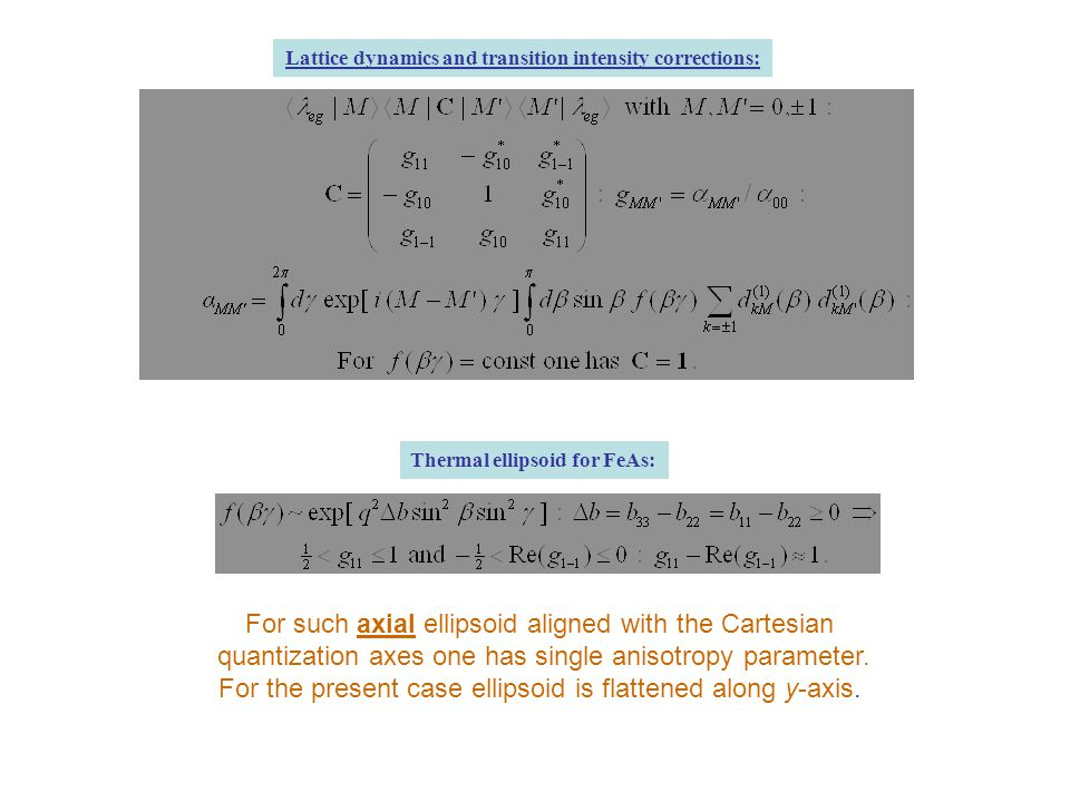 Lattice dynamics and transition intensity corrections: Thermal ellipsoid for FeAs: For such axial ellipsoid aligned with the Cartesian quantization ax