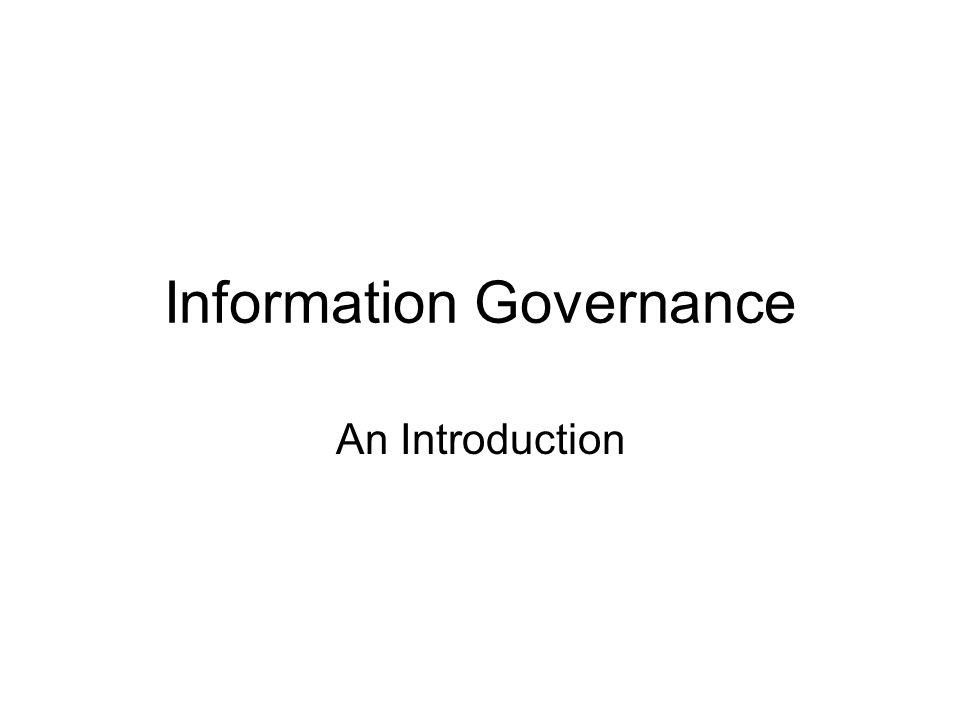 Information Governance An Introduction