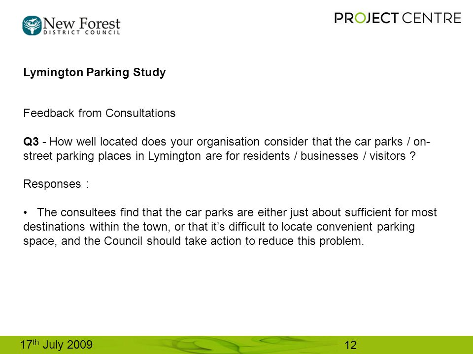 17 th July 2009 Feedback from Consultations Q3 - How well located does your organisation consider that the car parks / on- street parking places in Lymington are for residents / businesses / visitors .