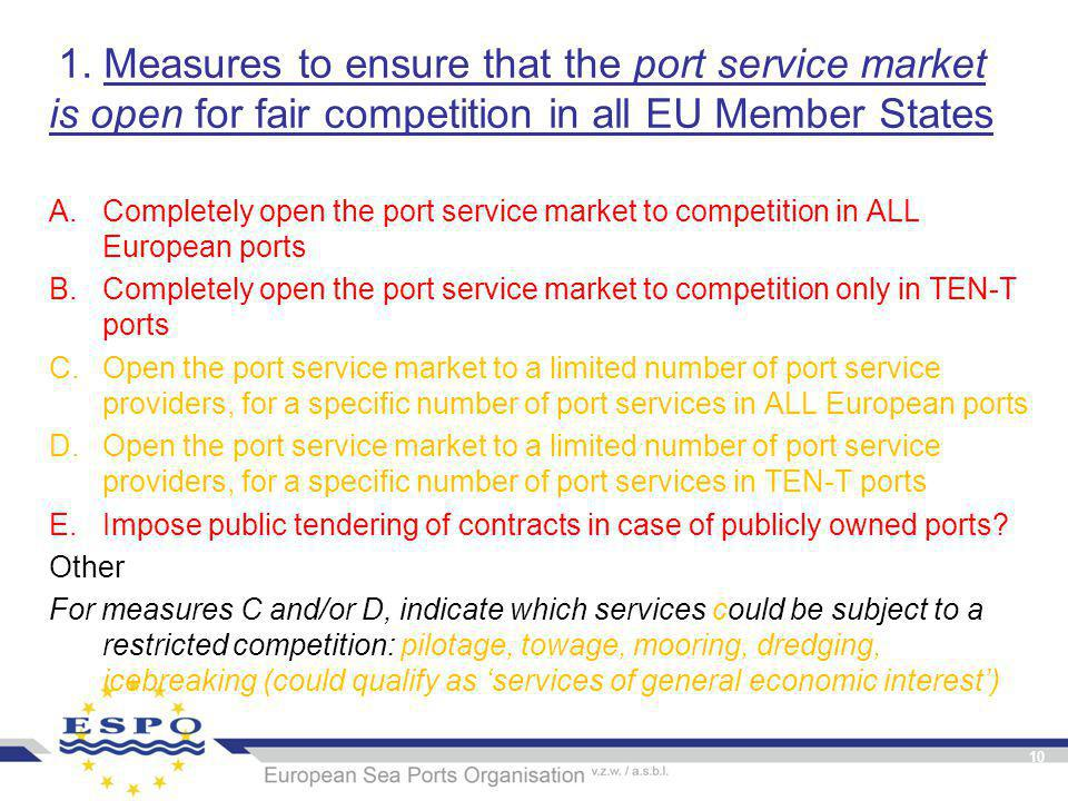 1. Measures to ensure that the port service market is open for fair competition in all EU Member States A.Completely open the port service market to c