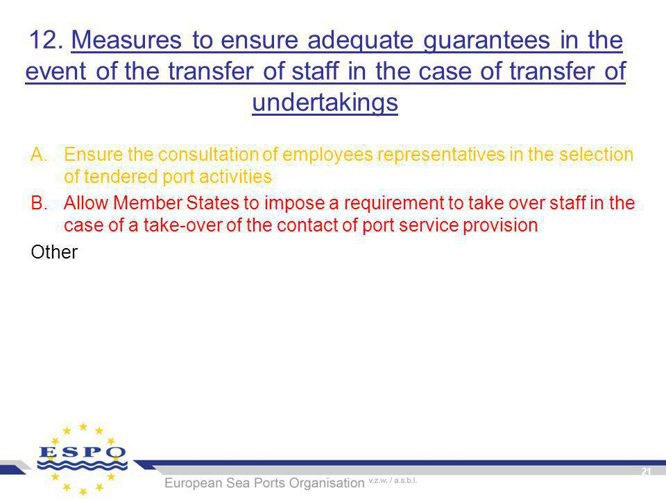 12. Measures to ensure adequate guarantees in the event of the transfer of staff in the case of transfer of undertakings A.Ensure the consultation of