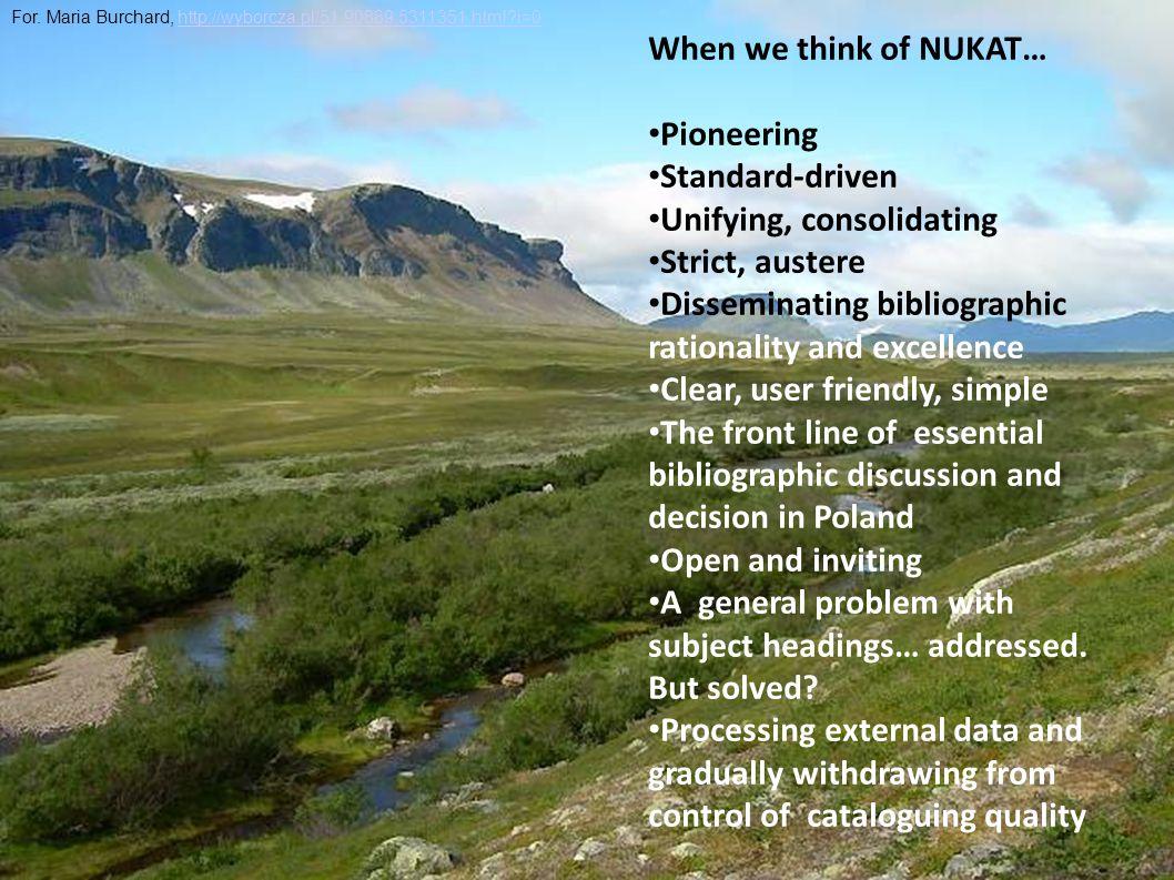4 For. Maria Burchard, http://wyborcza.pl/51,90889,5311351.html?i=0http://wyborcza.pl/51,90889,5311351.html?i=0 When we think of NUKAT… Pioneering Sta