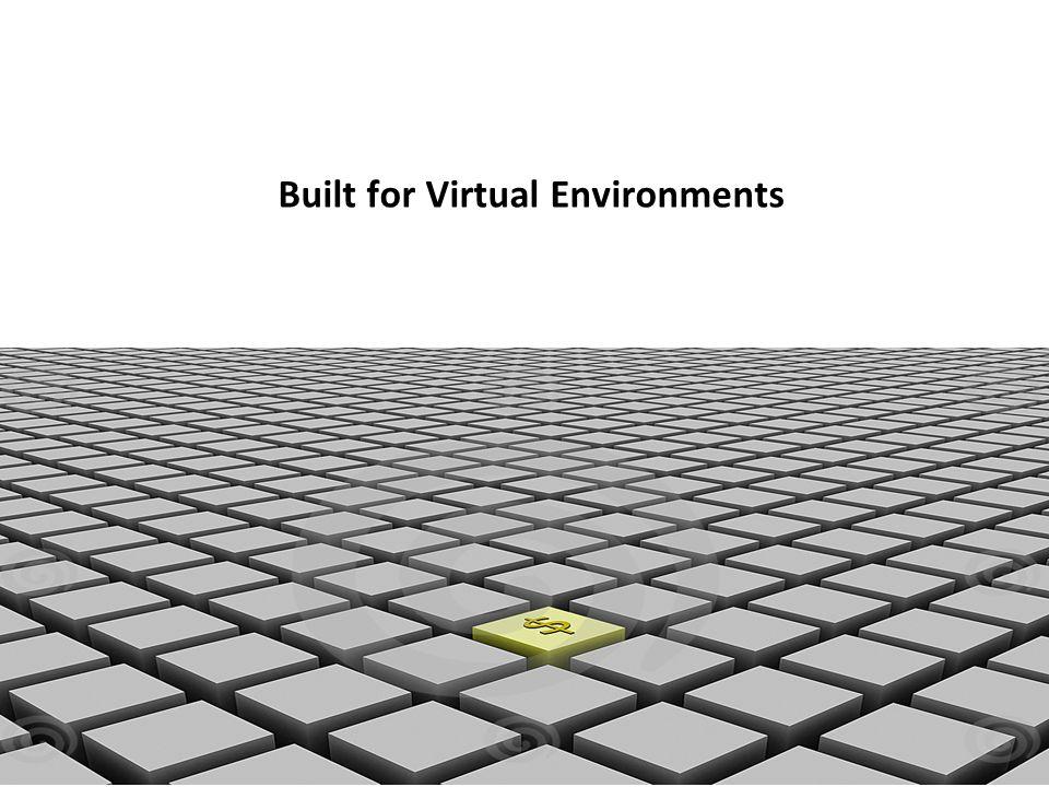 Built for Virtual Environments 19