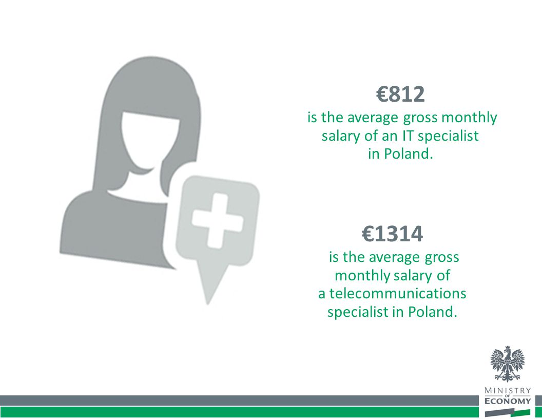 €1314 is the average gross monthly salary of a telecommunications specialist in Poland. €812 is the average gross monthly salary of an IT specialist i