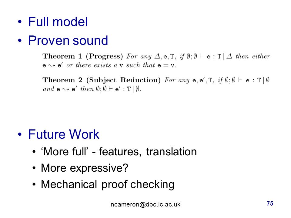 Full model Proven sound Future Work 'More full' - features, translation More expressive.