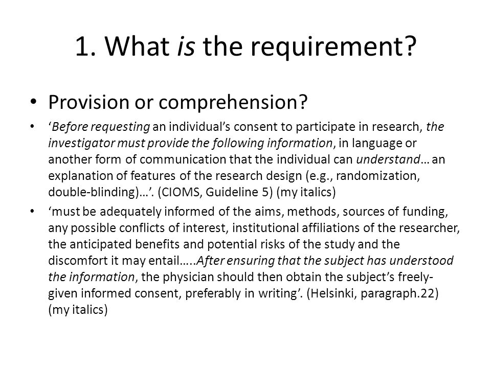 1. What is the requirement. Provision or comprehension.