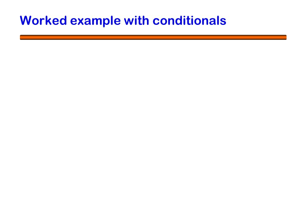 60 Worked example with conditionals