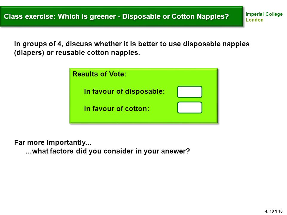 Imperial College London Class exercise: Which is greener - Disposable or Cotton Nappies.