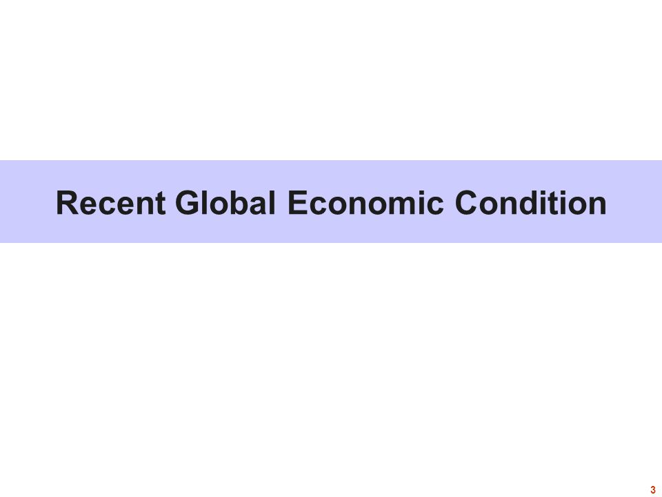 Conclusion … Despite the global recession, Indonesian economy expected to remain strong and solid.