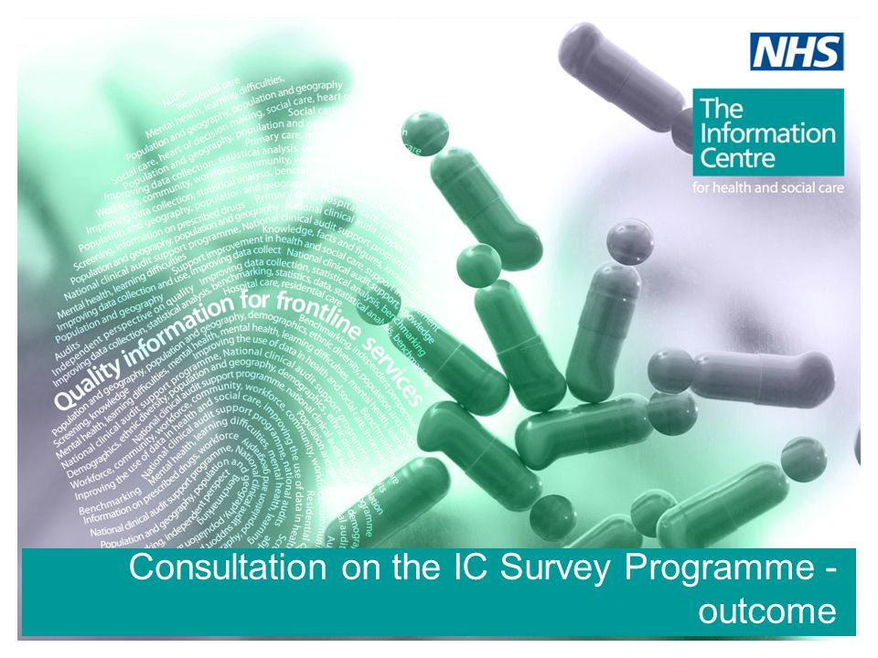 IC response… HSE 2009 will go ahead with a limited sample and a core survey Scope to add funded boosts but not to develop new questions Adult dental health survey to go ahead in 2009, with funding from DH