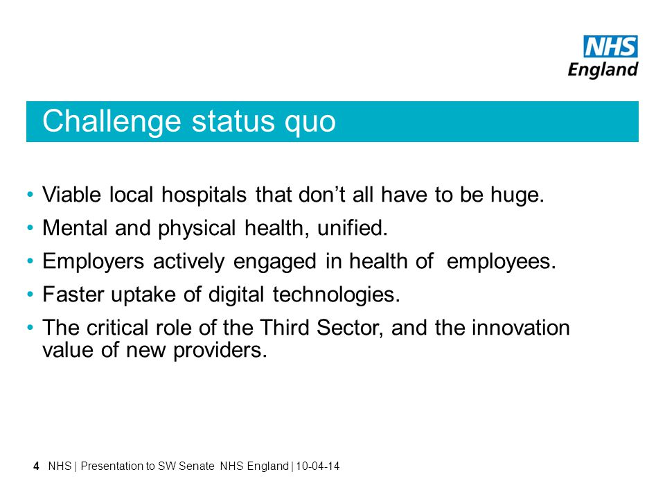 Challenge status quo Viable local hospitals that don't all have to be huge.