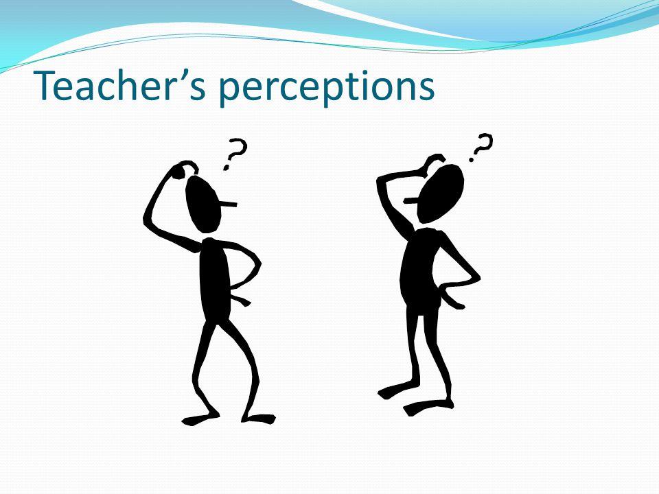Teacher's perceptions