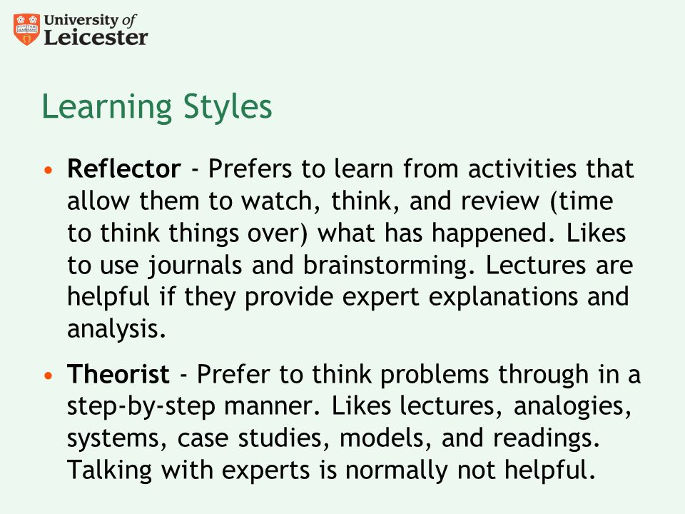 Learning Styles Reflector - Prefers to learn from activities that allow them to watch, think, and review (time to think things over) what has happened