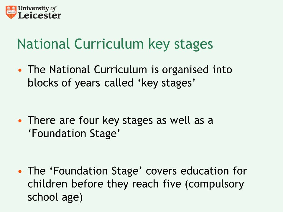 National Curriculum key stages The National Curriculum is organised into blocks of years called 'key stages' There are four key stages as well as a 'F