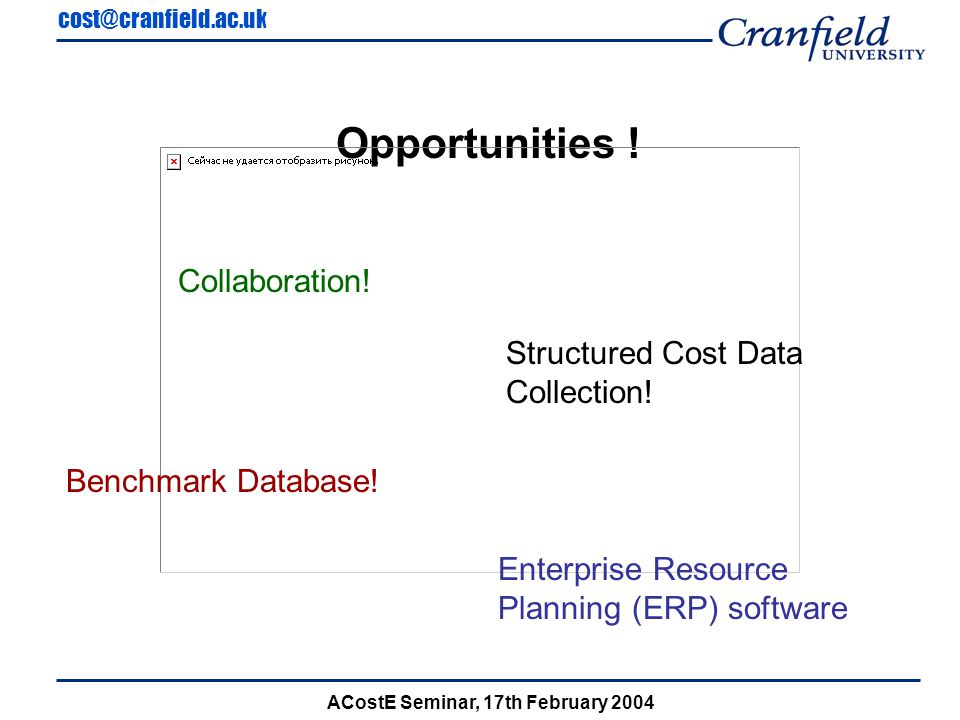 cost@cranfield.ac.uk ACostE Seminar, 17th February 2004 Cost Estimating using SAP Quantity structure BOMRouting Prices for: Material Activities Overhead Processes Value structure + + Analysis Pricing Valuation PA Controlling Costing Analysis Itemization Material£ Activity£ Overhead£ Processes£ Cost elements £,£,£ Results