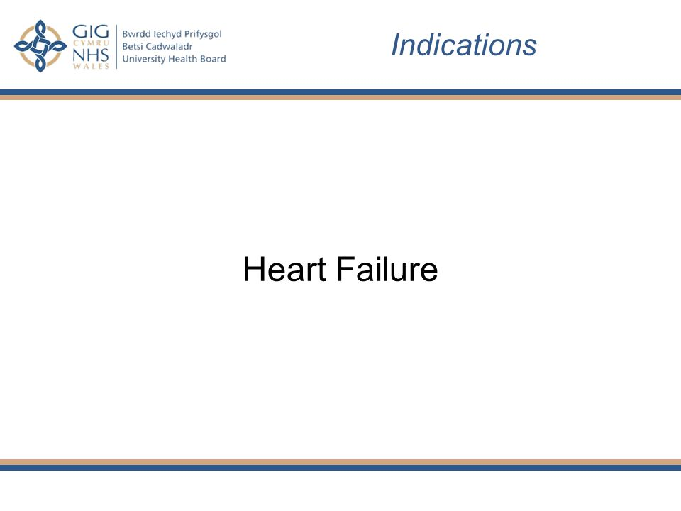 Indications Heart Failure