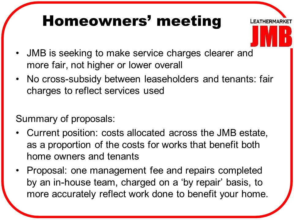 Service charges: operational (as oppose to major works) – planned increase in line with inflation Largest increases outside JMB control e.g.