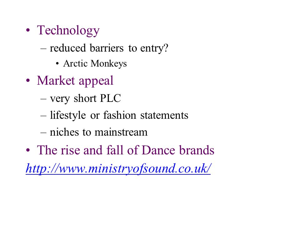 Technology –reduced barriers to entry.
