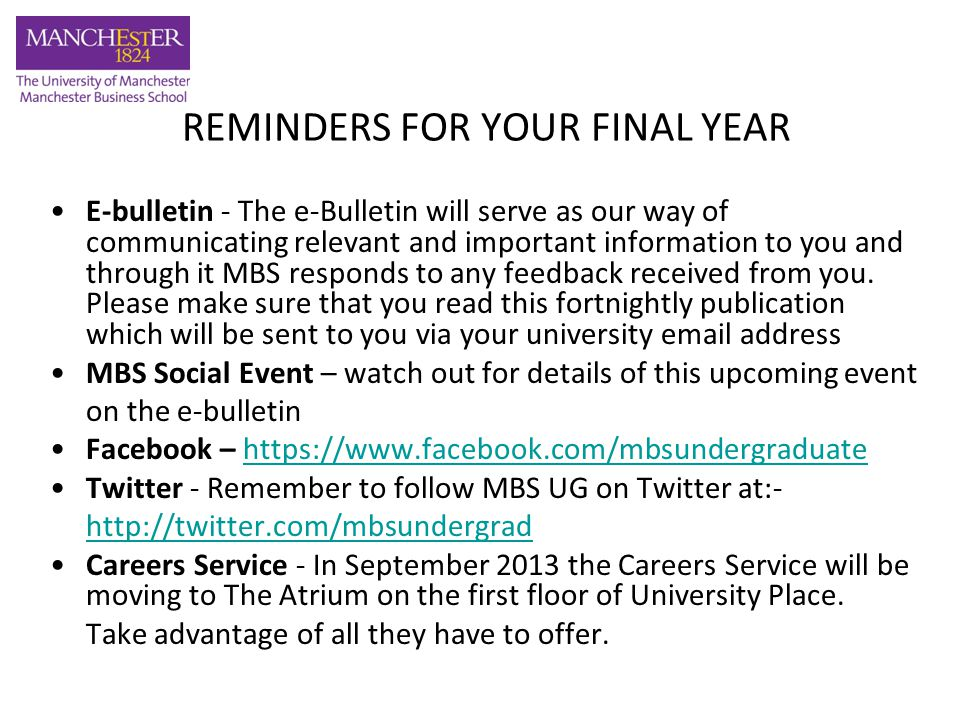 REMINDERS FOR YOUR FINAL YEAR E-bulletin - The e-Bulletin will serve as our way of communicating relevant and important information to you and through