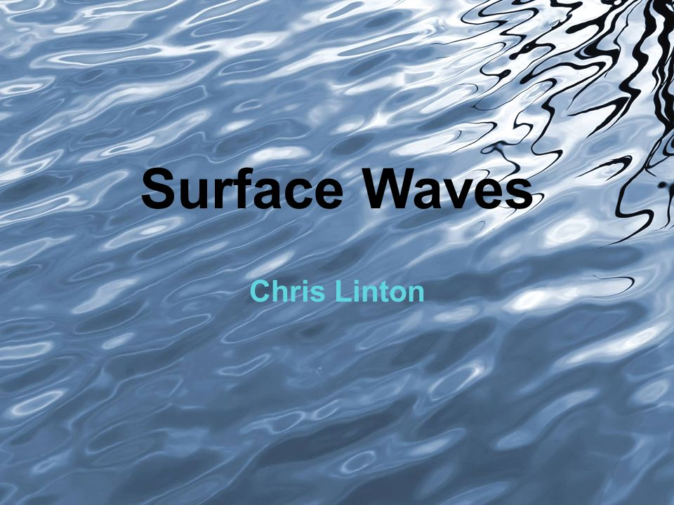 Surface Waves Chris Linton