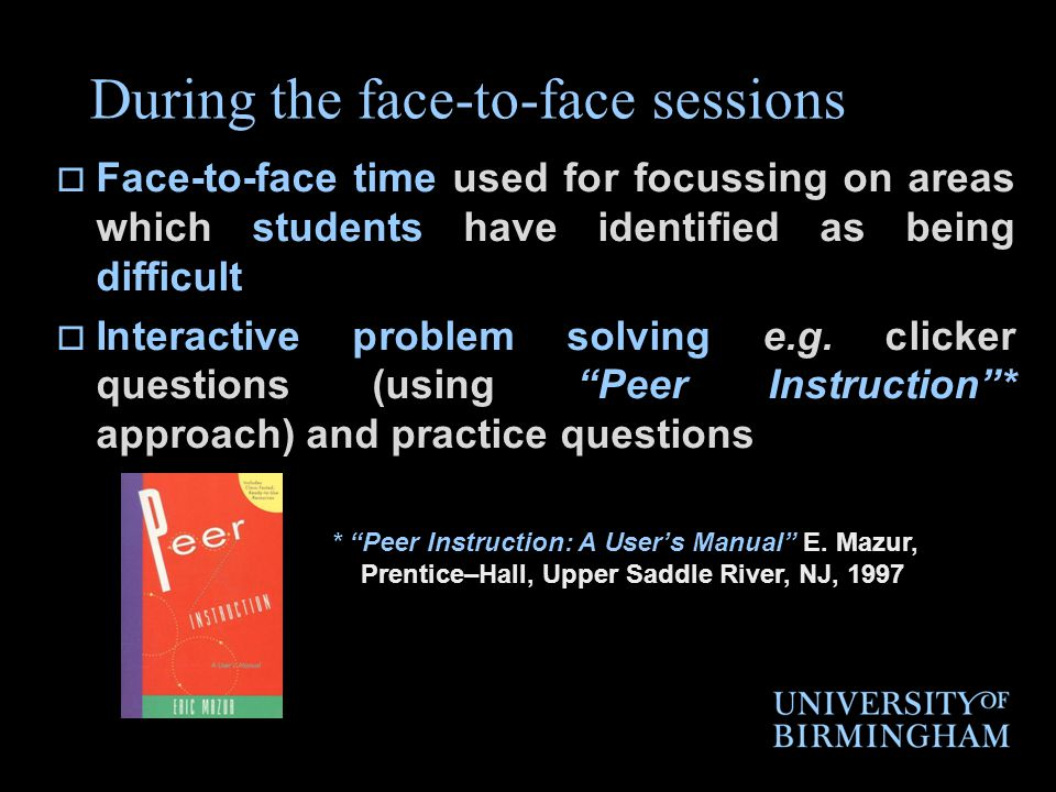 Peer Instruction Brief lecture Concept Test: Students vote Correct Answer < 30% Correct Answer 30 - 70% Correct Answer > 70% Go over concept again Peer Instruction Students vote again Move on to next topic