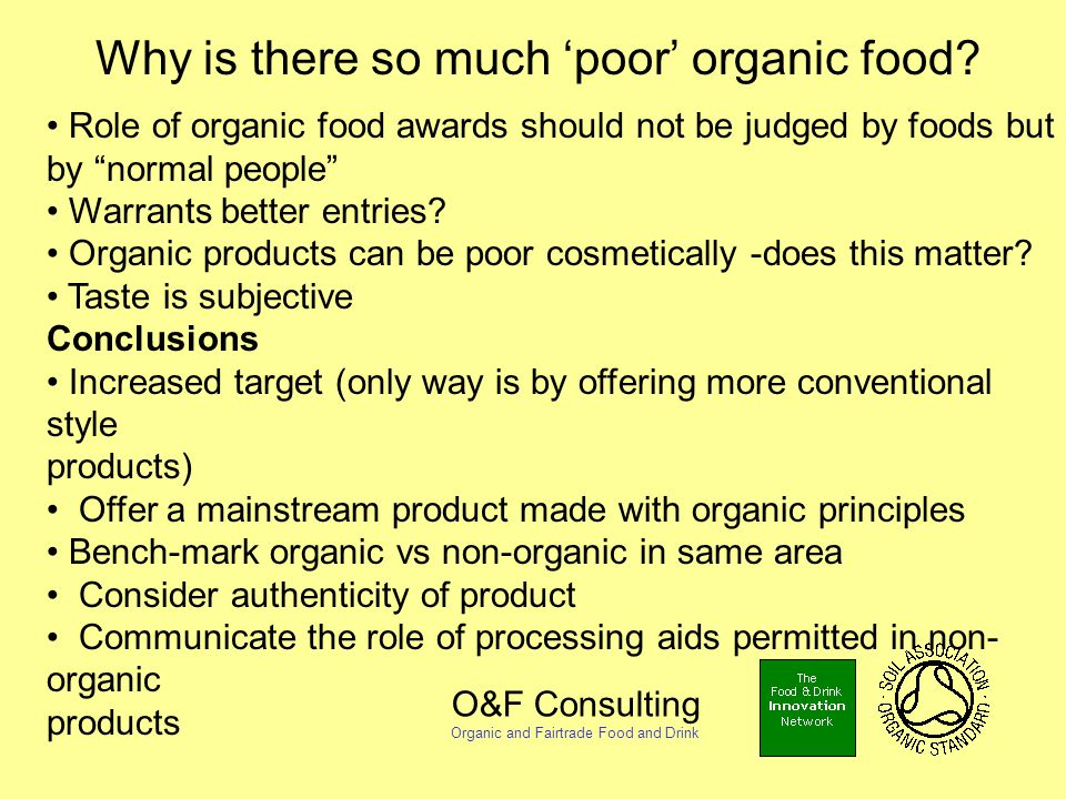 O&F Consulting Organic and Fairtrade Food and Drink Why is there so much 'poor' organic food.
